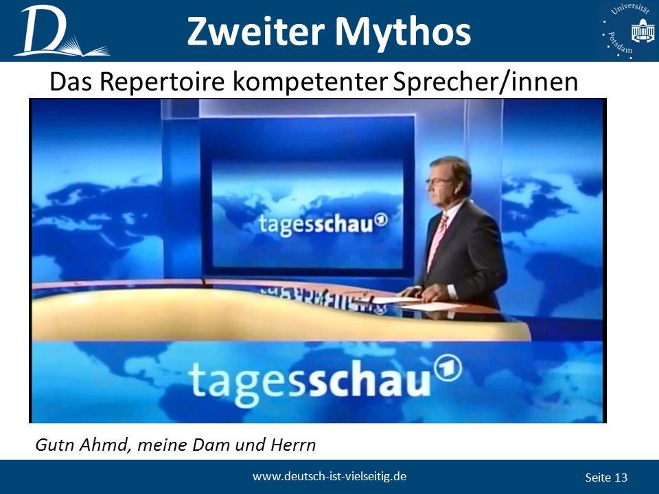 Seite 13 www.deutsch-ist-vielseitig.de Gutn Ahmd, meine Dam und Herrn Zweiter Mythos Das Repertoire kompetenter Sprecher/innen
