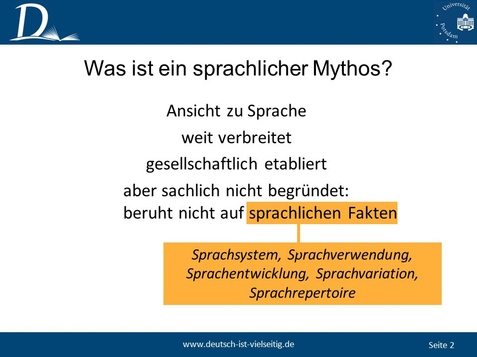"""Seite 3 www.deutsch-ist-vielseitig.de Erster Mythos """"Hochdeutsch ist gehobenes Deutsch. Erster Mythos:"""