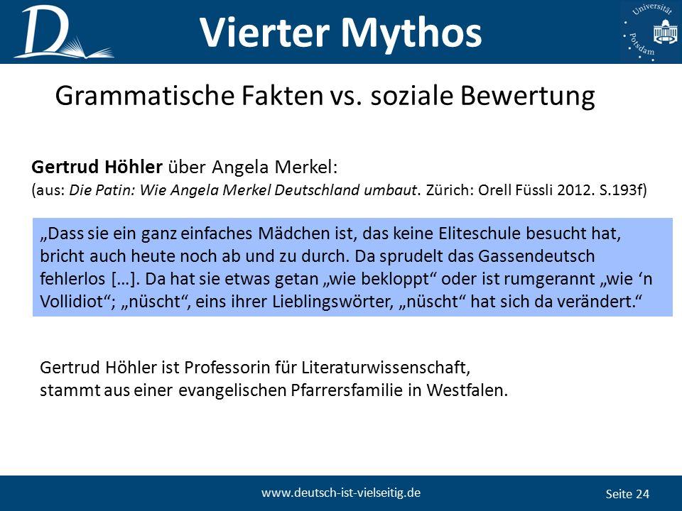 """Seite 24 www.deutsch-ist-vielseitig.de """"Dass sie ein ganz einfaches Mädchen ist, das keine Eliteschule besucht hat, bricht auch heute noch ab und zu durch."""