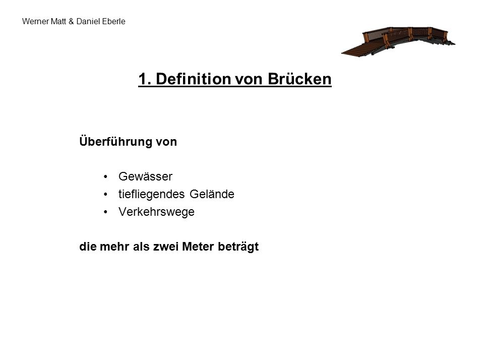 Überführung von Gewässer tiefliegendes Gelände Verkehrswege die mehr als zwei Meter beträgt Werner Matt & Daniel Eberle 1.