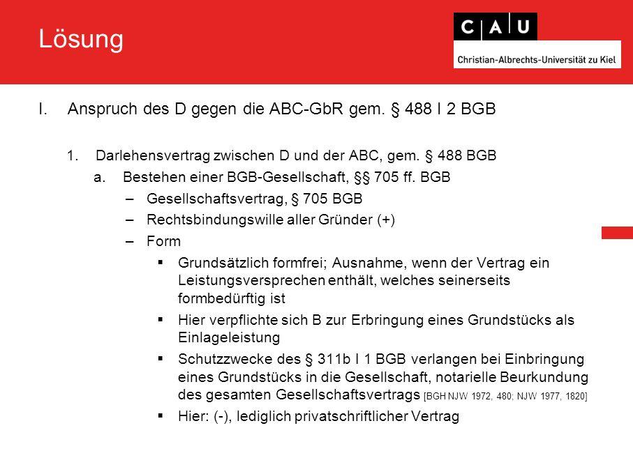 Lösung I.Anspruch des D gegen die ABC-GbR gem.