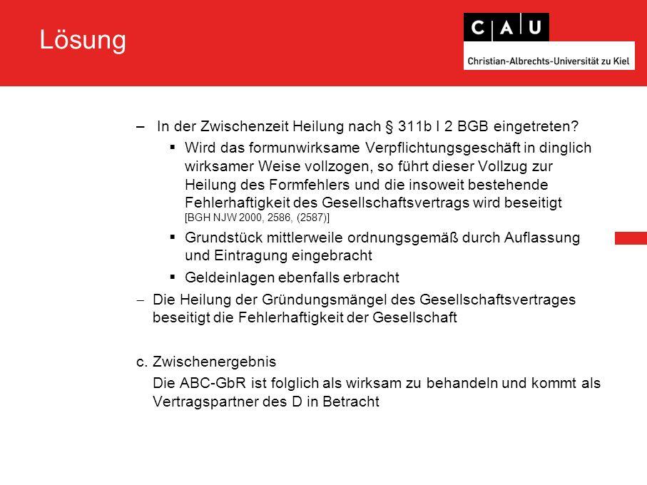 Lösung – In der Zwischenzeit Heilung nach § 311b I 2 BGB eingetreten.
