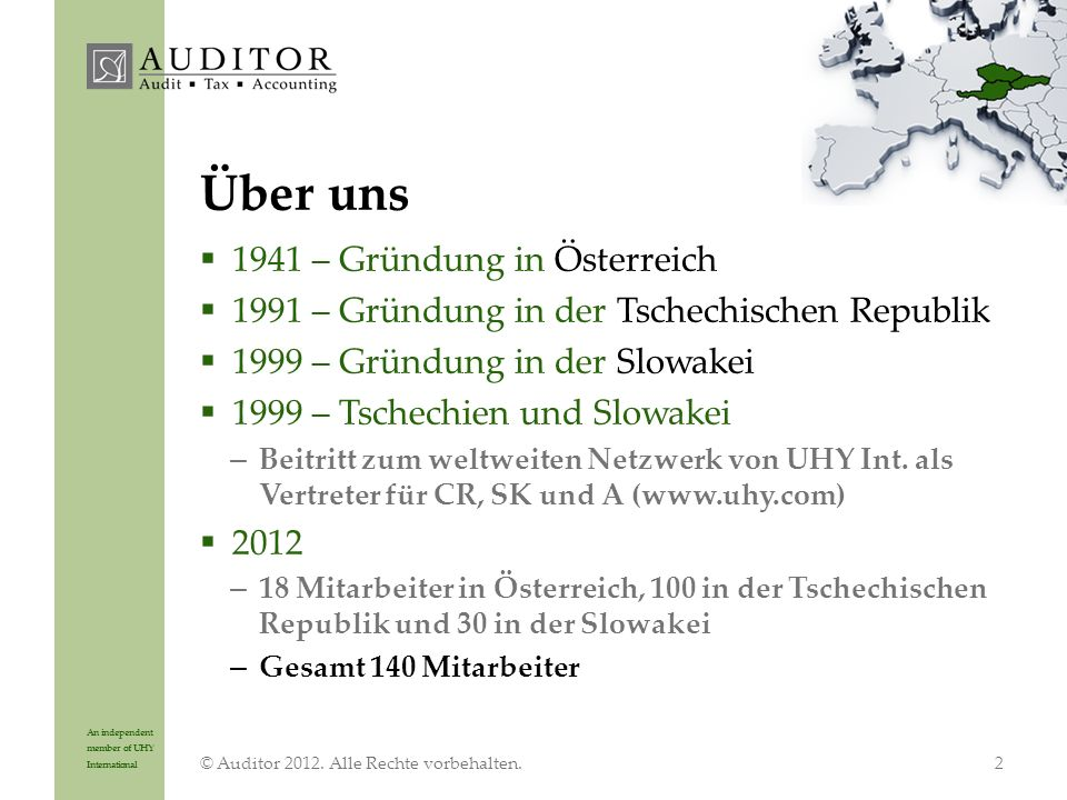 An independent member of UHY International © Auditor 2012. Alle Rechte vorbehalten.2  1941 – Gründung in Österreich  1991 – Gründung in der Tschechi