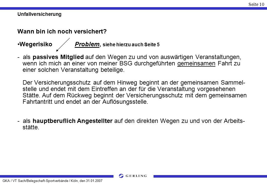 GKA / VT Sach/Belegschaft-Sportverbände / Köln, den 31.01.2007 Seite 10 Unfallversicherung Wann bin ich noch versichert.