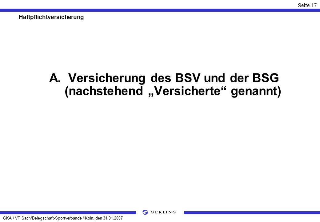 GKA / VT Sach/Belegschaft-Sportverbände / Köln, den 31.01.2007 Seite 17 Haftpflichtversicherung A.