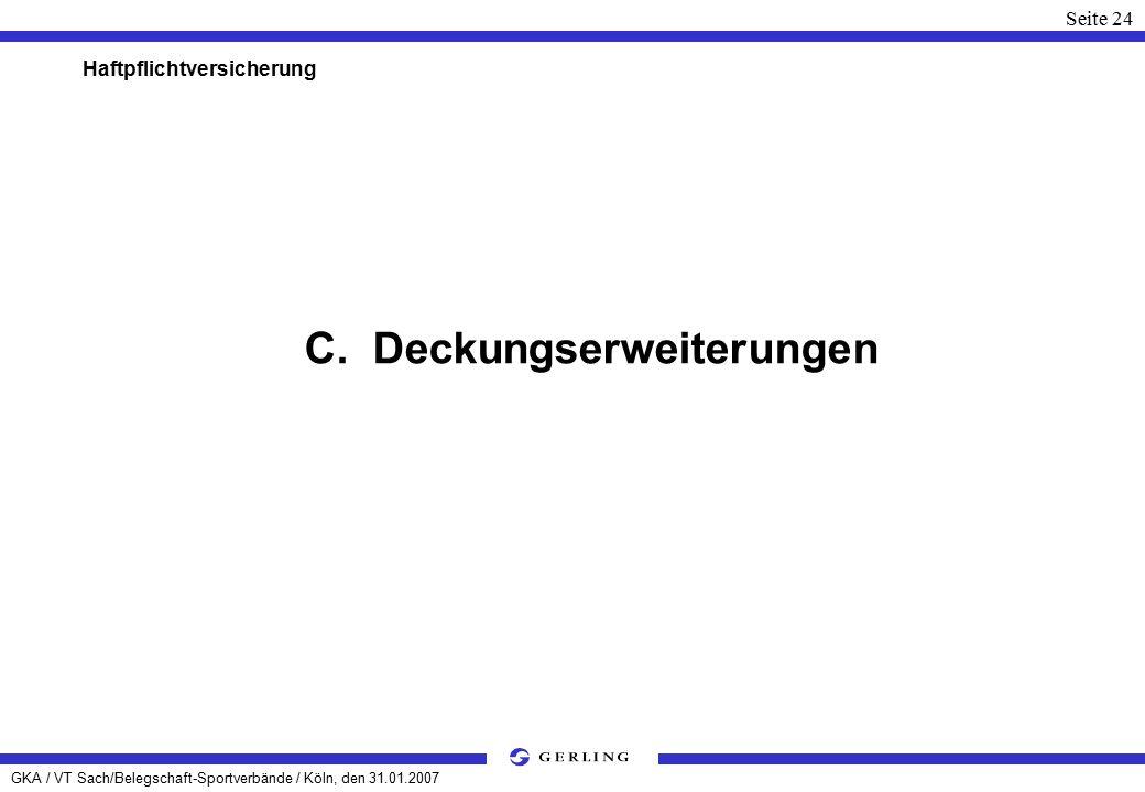 GKA / VT Sach/Belegschaft-Sportverbände / Köln, den 31.01.2007 Seite 24 Haftpflichtversicherung C.