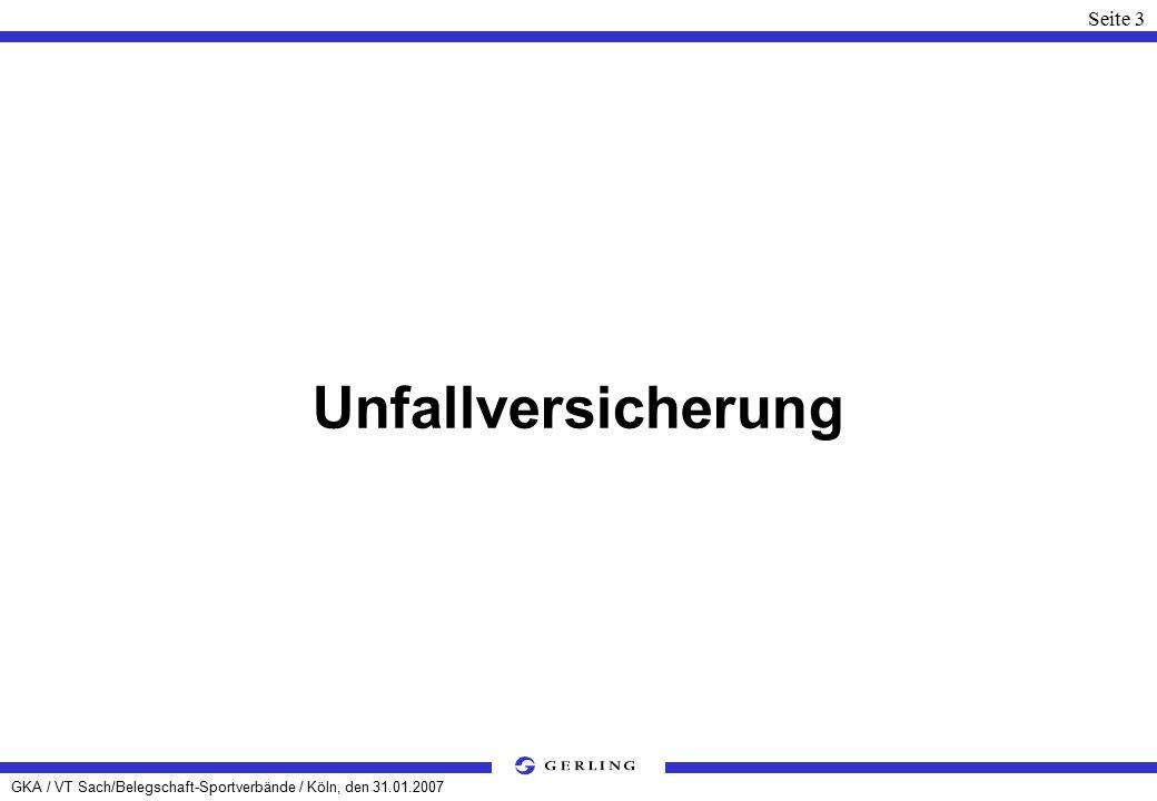 GKA / VT Sach/Belegschaft-Sportverbände / Köln, den 31.01.2007 Seite 34 Compact-Firmen-Versicherung Abschnitt A - Vertrauensschadenversicherung Abschnitt B - Rechtsschutzversicherung