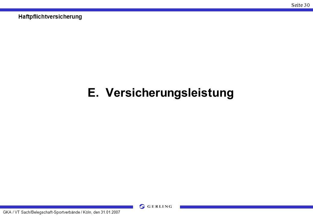 GKA / VT Sach/Belegschaft-Sportverbände / Köln, den 31.01.2007 Seite 30 Haftpflichtversicherung E.