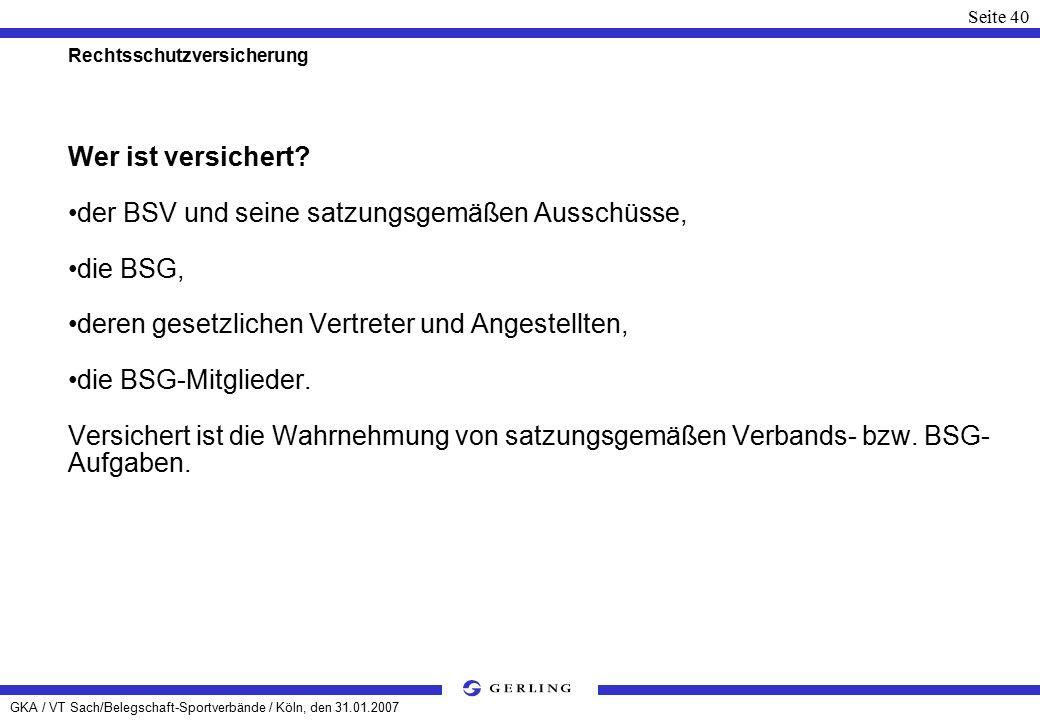 GKA / VT Sach/Belegschaft-Sportverbände / Köln, den 31.01.2007 Seite 40 Rechtsschutzversicherung Wer ist versichert.