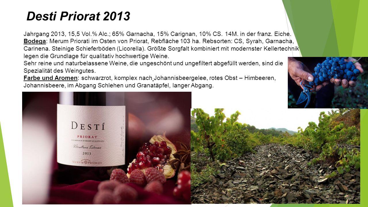 Desti Priorat 2013 Jahrgang 2013, 15,5 Vol.% Alc.; 65% Garnacha, 15% Carignan, 10% CS.