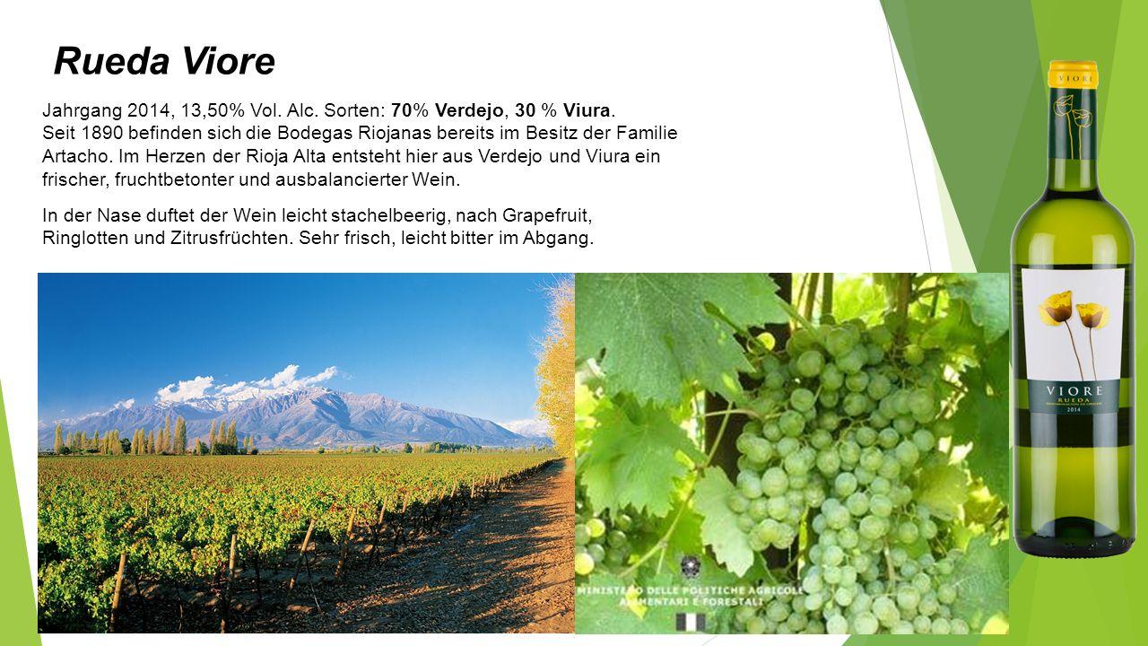 Rueda Viore Jahrgang 2014, 13,50% Vol. Alc. Sorten: 70% Verdejo, 30 % Viura. Seit 1890 befinden sich die Bodegas Riojanas bereits im Besitz der Famili