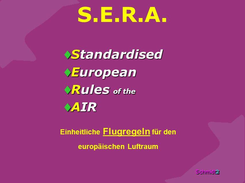 Schmidt 2 S.E.R.A.  Standardised  European  Rules of the  AIR Einheitliche Flugregeln für den europäischen Luftraum