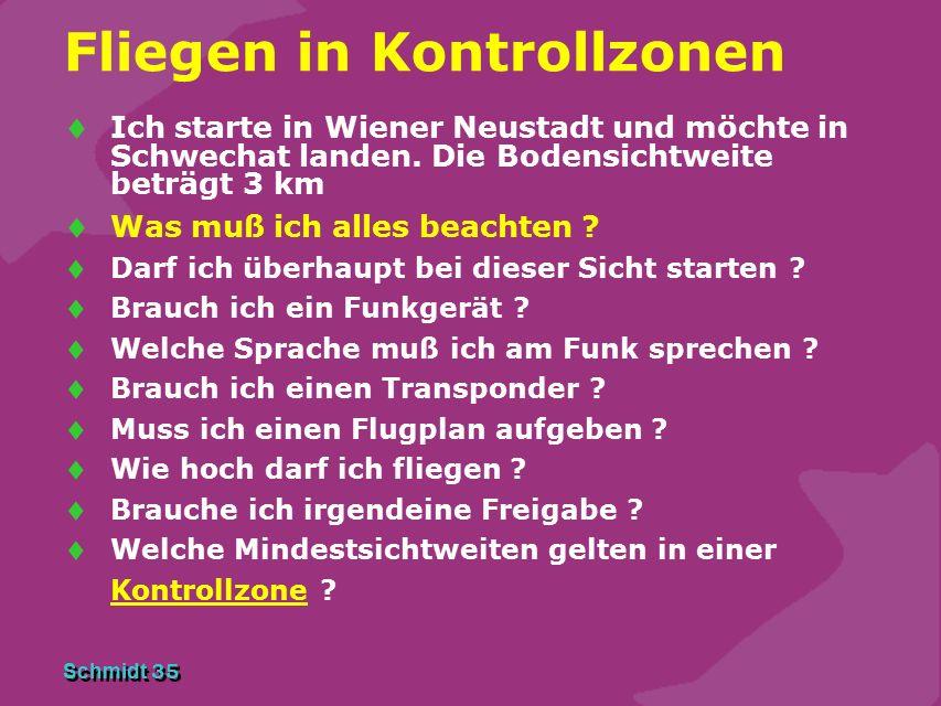 Schmidt 35 Fliegen in Kontrollzonen  Ich starte in Wiener Neustadt und möchte in Schwechat landen.