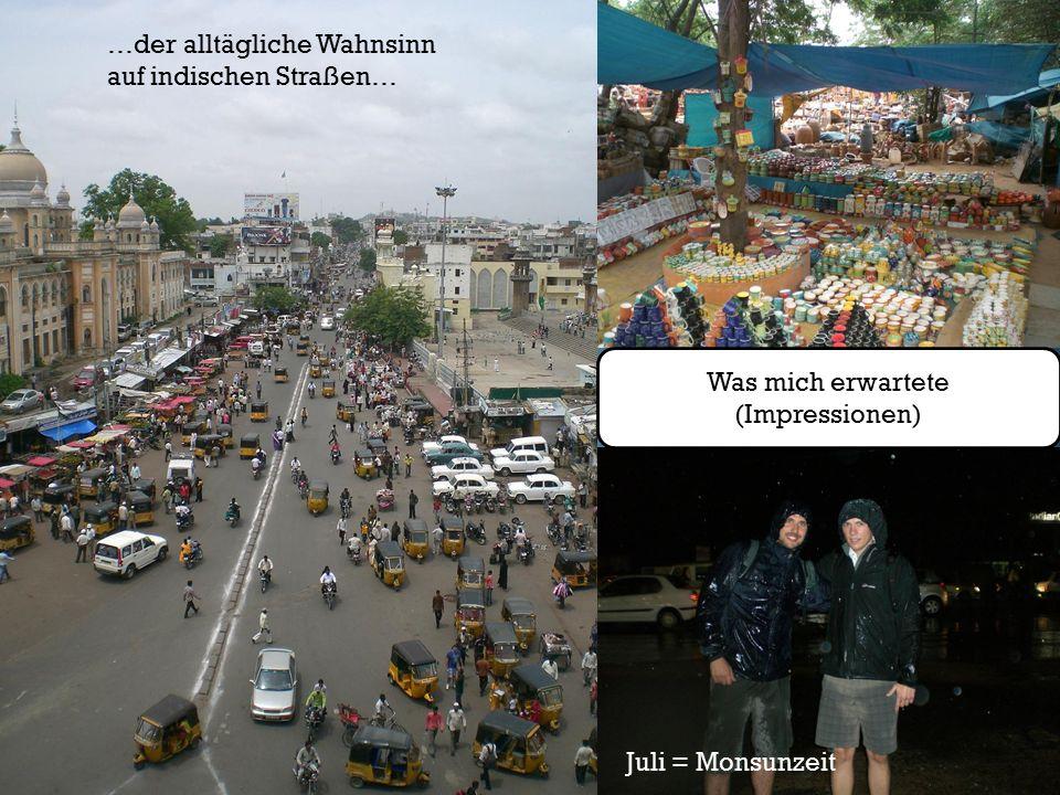 Was mich erwartete (Impressionen) …der alltägliche Wahnsinn auf indischen Straßen… Juli = Monsunzeit
