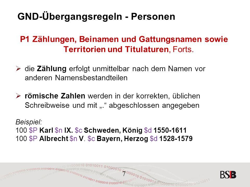 7 GND-Übergangsregeln - Personen P1 Zählungen, Beinamen und Gattungsnamen sowie Territorien und Titulaturen, Forts.