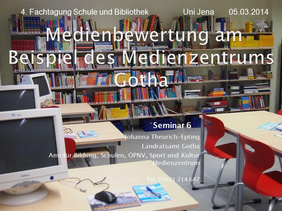 Seminar 6 Johanna Theurich-Epting Landratsamt Gotha Amt für Bildung, Schulen, ÖPNV, Sport und Kultur Medienzentrum Tel.