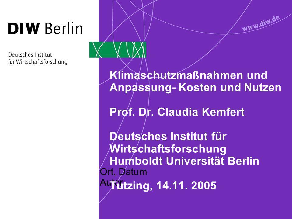 Ort, Datum Autor Klimaschutzmaßnahmen und Anpassung- Kosten und Nutzen Prof.