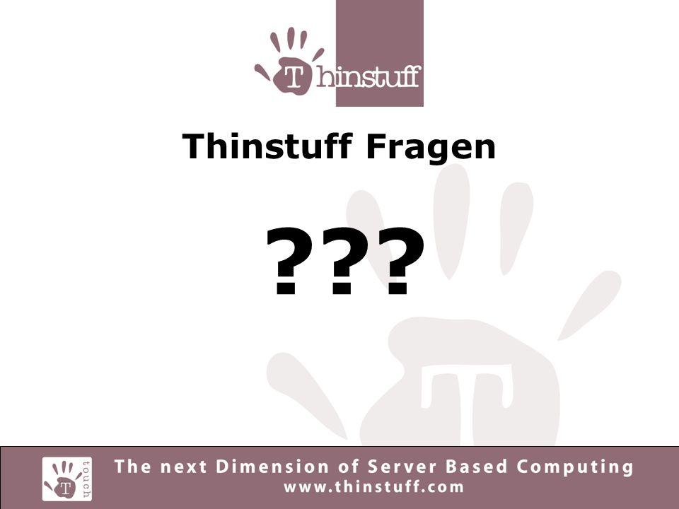 Thinstuff Fragen ???
