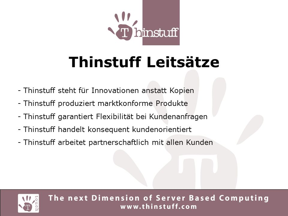 Thinstuff Produkte Thinstuff Touch RDP Server - Remote Access Server (max.
