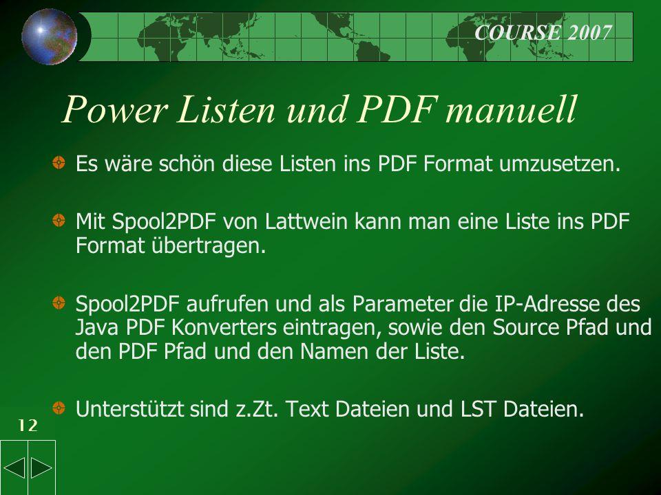 COURSE 2007 12 Power Listen und PDF manuell Es wäre schön diese Listen ins PDF Format umzusetzen.