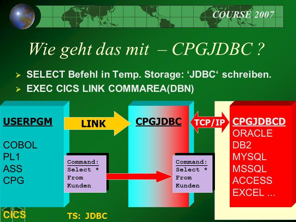 COURSE 2007 47 Wie geht das mit – CPGJDBC .  SELECT Befehl in Temp.