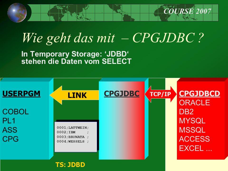 COURSE 2007 48 Wie geht das mit – CPGJDBC .