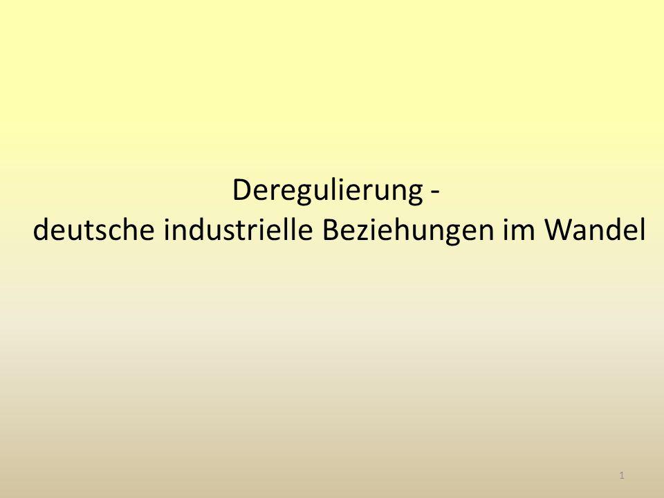 1 Deregulierung - deutsche industrielle Beziehungen im Wandel