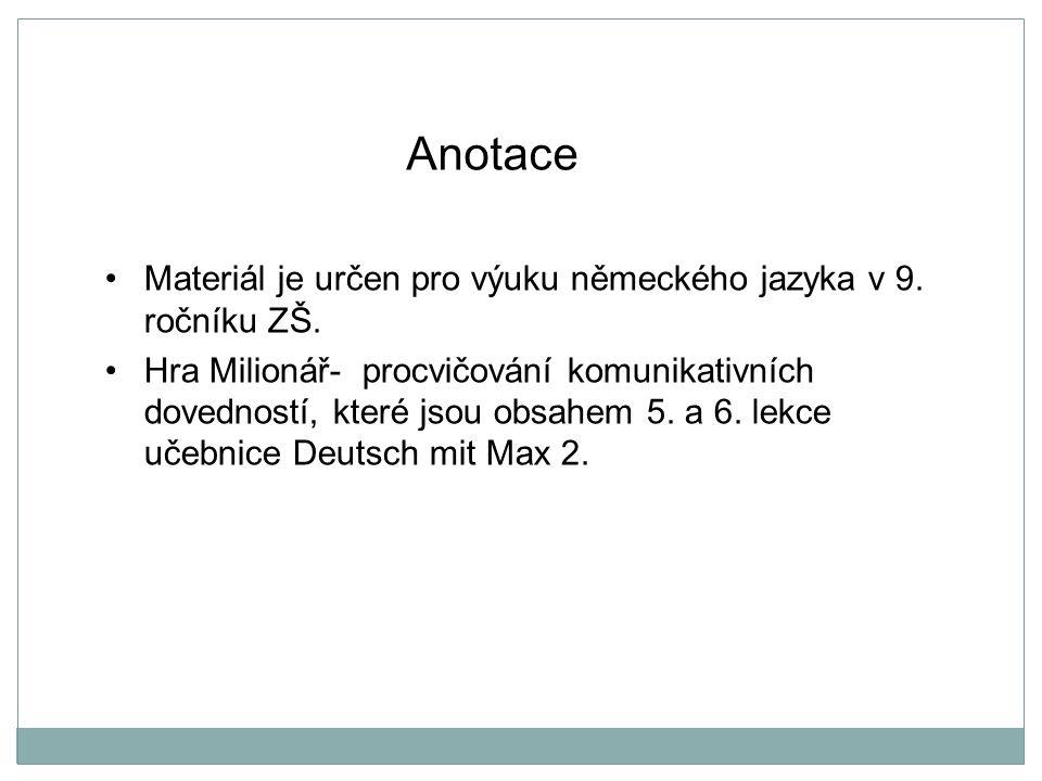 Materiál je určen pro výuku německého jazyka v 9.ročníku ZŠ.