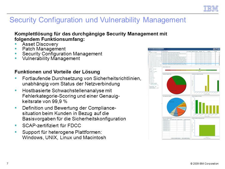 © 2009 IBM Corporation7 Security Configuration und Vulnerability Management Komplettlösung für das durchgängige Security Management mit folgendem Funk