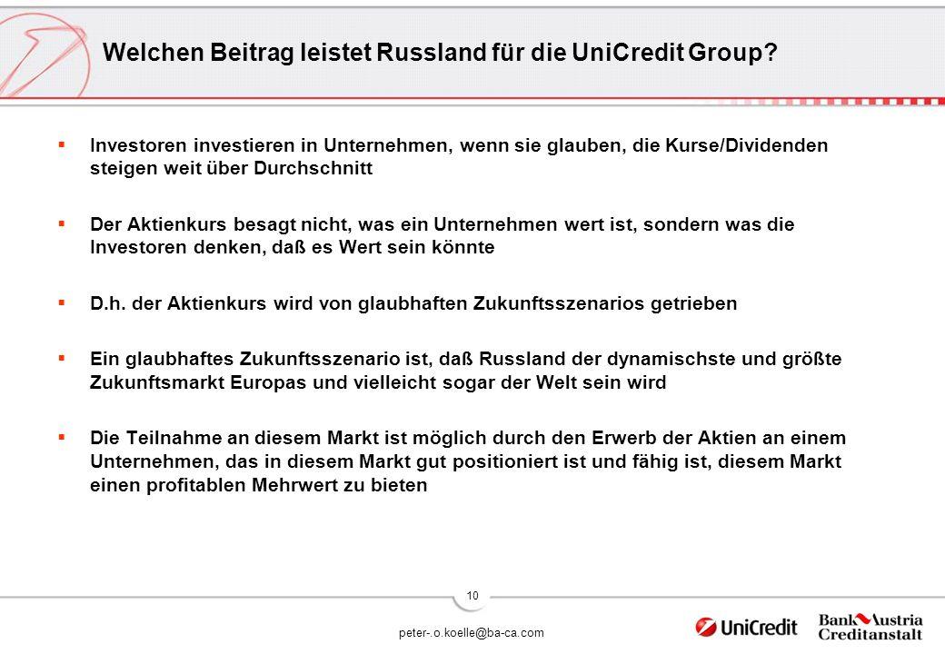 peter-.o.koelle@ba-ca.com 10 Welchen Beitrag leistet Russland für die UniCredit Group.