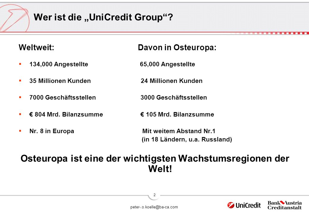 "peter-.o.koelle@ba-ca.com 2 Wer ist die ""UniCredit Group ."