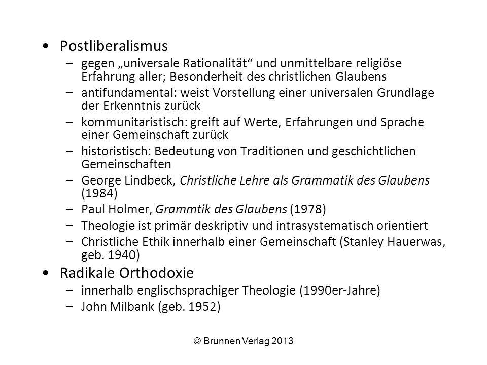 """Postliberalismus –gegen """"universale Rationalität"""" und unmittelbare religiöse Erfahrung aller; Besonderheit des christlichen Glaubens –antifundamental:"""