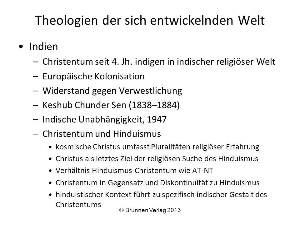 Theologien der sich entwickelnden Welt Indien –Christentum seit 4. Jh. indigen in indischer religiöser Welt –Europäische Kolonisation –Widerstand gege