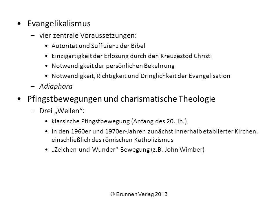 Evangelikalismus –vier zentrale Voraussetzungen: Autorität und Suffizienz der Bibel Einzigartigkeit der Erlösung durch den Kreuzestod Christi Notwendi