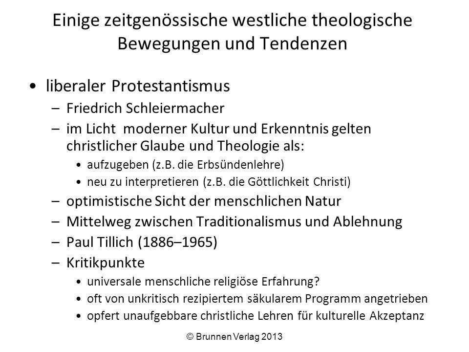 Einige zeitgenössische westliche theologische Bewegungen und Tendenzen liberaler Protestantismus –Friedrich Schleiermacher –im Licht moderner Kultur und Erkenntnis gelten christlicher Glaube und Theologie als: aufzugeben (z.B.