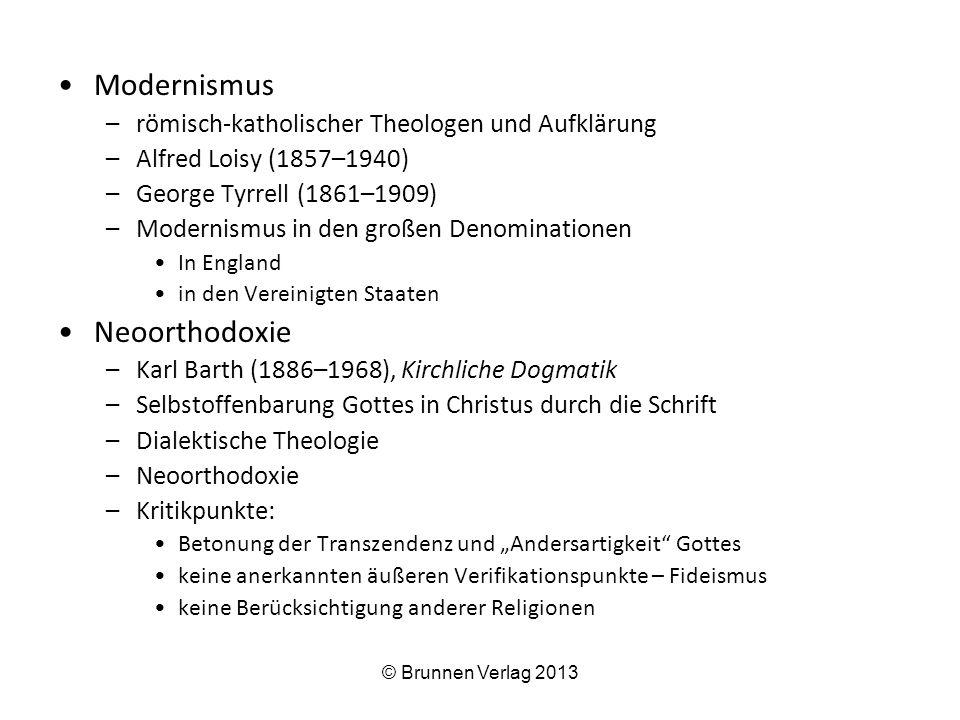 Modernismus –römisch-katholischer Theologen und Aufklärung –Alfred Loisy (1857–1940) –George Tyrrell (1861–1909) –Modernismus in den großen Denominati