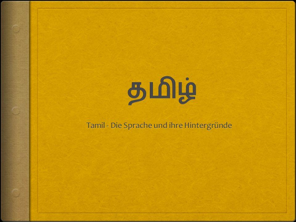Grammatik  8 Fälle  Singular und Plural Pluralendung: - கள் -ka ḷ bzw.