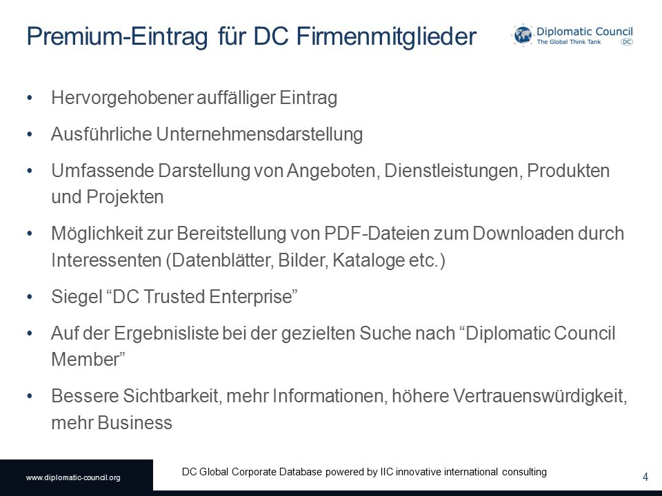 www.diplomatic-council.org DC Global Corporate Database powered by IIC innovative international consulting Premium-Eintrag für DC Firmenmitglieder Her