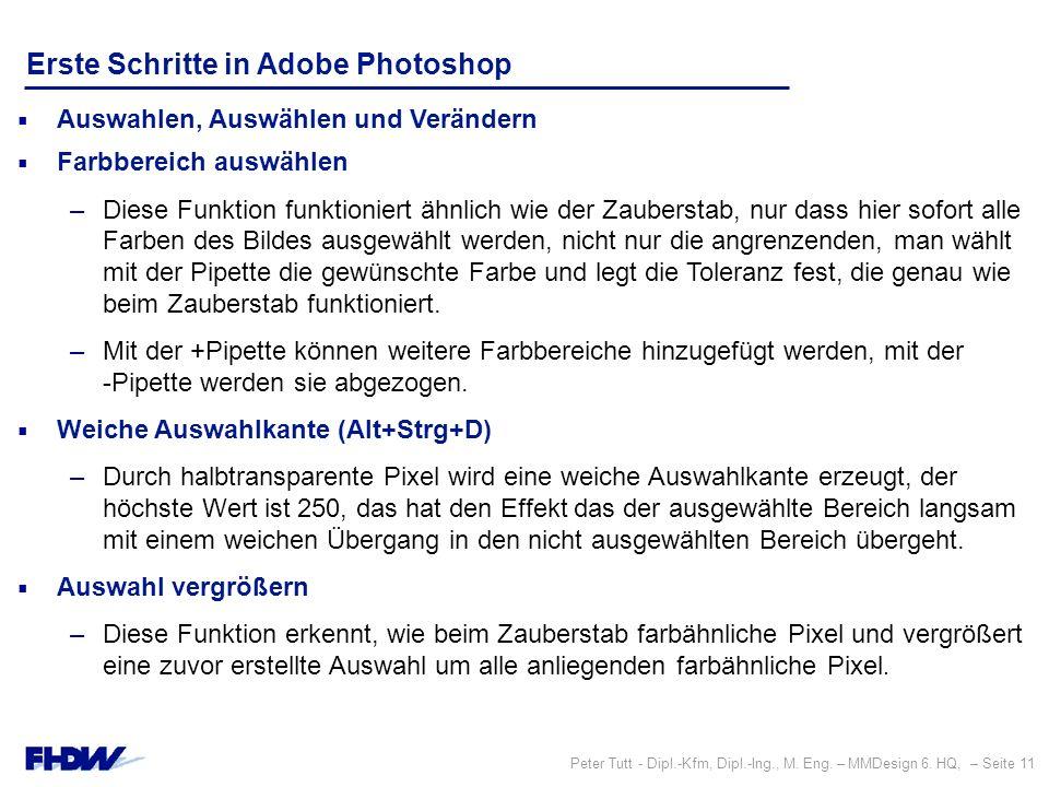 Peter Tutt - Dipl.-Kfm, Dipl.-Ing., M. Eng. – MMDesign 6. HQ, – Seite 11 Erste Schritte in Adobe Photoshop  Auswahlen, Auswählen und Verändern  Farb