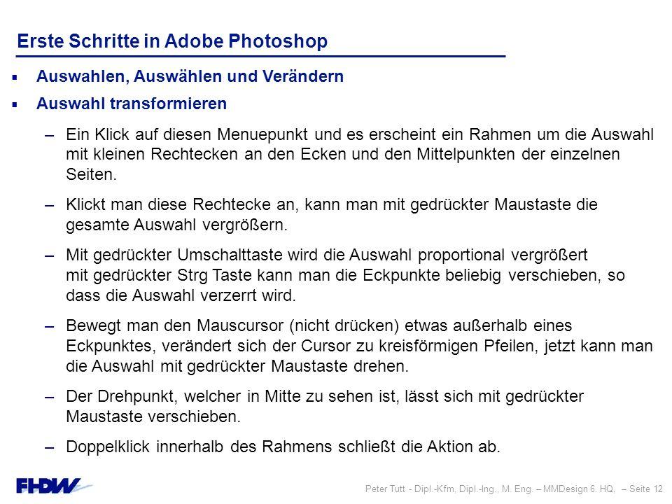 Peter Tutt - Dipl.-Kfm, Dipl.-Ing., M. Eng. – MMDesign 6. HQ, – Seite 12 Erste Schritte in Adobe Photoshop  Auswahlen, Auswählen und Verändern  Ausw