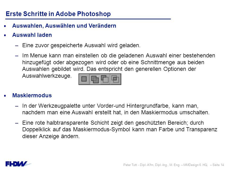 Peter Tutt - Dipl.-Kfm, Dipl.-Ing., M. Eng. – MMDesign 6. HQ, – Seite 14 Erste Schritte in Adobe Photoshop  Auswahlen, Auswählen und Verändern  Ausw