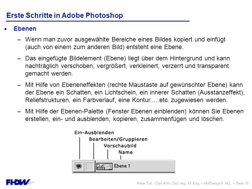 Peter Tutt - Dipl.-Kfm, Dipl.-Ing., M. Eng. – MMDesign 6. HQ, – Seite 16 Erste Schritte in Adobe Photoshop  Ebenen –Wenn man zuvor ausgewählte Bereic
