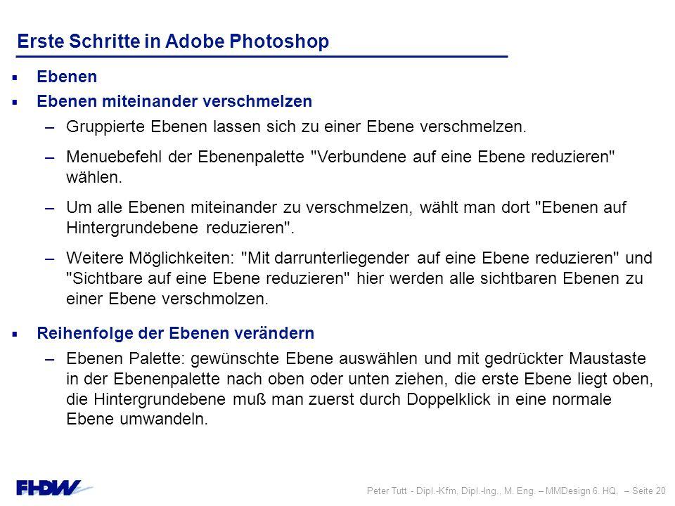 Peter Tutt - Dipl.-Kfm, Dipl.-Ing., M. Eng. – MMDesign 6. HQ, – Seite 20 Erste Schritte in Adobe Photoshop  Ebenen  Ebenen miteinander verschmelzen