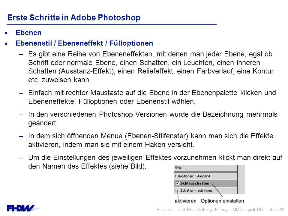 Peter Tutt - Dipl.-Kfm, Dipl.-Ing., M. Eng. – MMDesign 6. HQ, – Seite 24 Erste Schritte in Adobe Photoshop  Ebenen  Ebenenstil / Ebeneneffekt / Füll