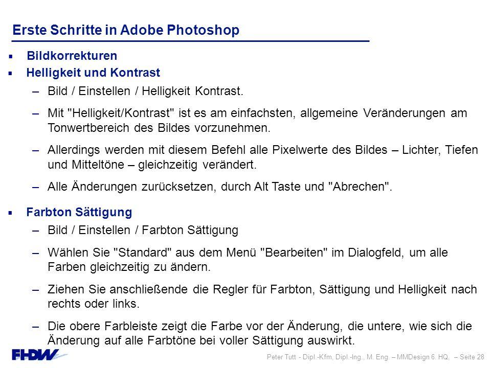 Peter Tutt - Dipl.-Kfm, Dipl.-Ing., M. Eng. – MMDesign 6. HQ, – Seite 28 Erste Schritte in Adobe Photoshop  Bildkorrekturen  Helligkeit und Kontrast