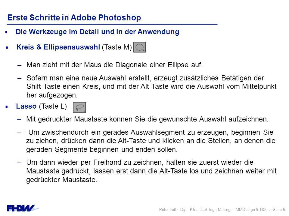 Peter Tutt - Dipl.-Kfm, Dipl.-Ing., M. Eng. – MMDesign 6. HQ, – Seite 6 Erste Schritte in Adobe Photoshop  Die Werkzeuge im Detail und in der Anwendu