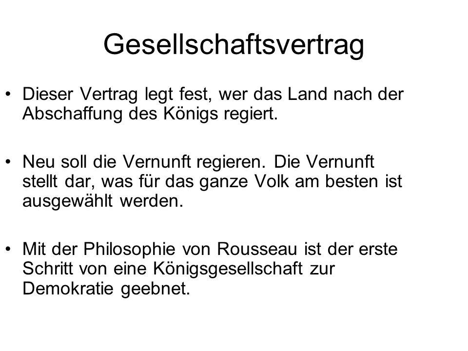 Gesellschaftsvertrag Dieser Vertrag legt fest, wer das Land nach der Abschaffung des Königs regiert.