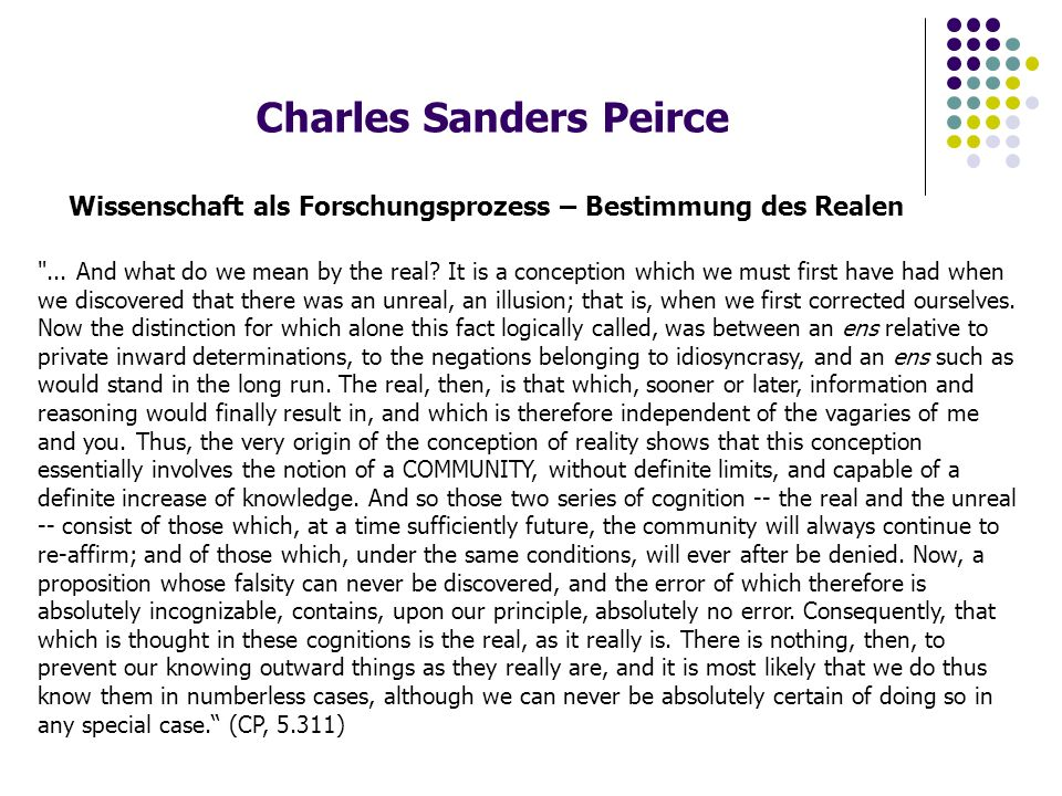 Charles Sanders Peirce Wissenschaft als Forschungsprozess – Bestimmung des Realen ...