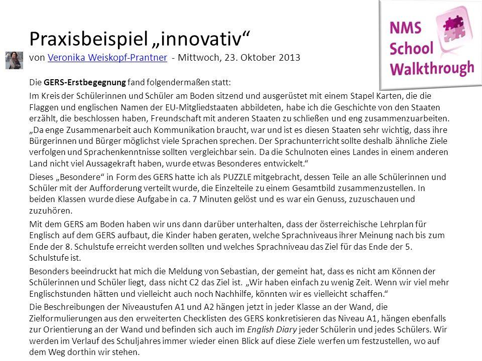 """Praxisbeispiel """"innovativ"""" von Veronika Weiskopf-Prantner - Mittwoch, 23. Oktober 2013Veronika Weiskopf-Prantner Die GERS-Erstbegegnung fand folgender"""