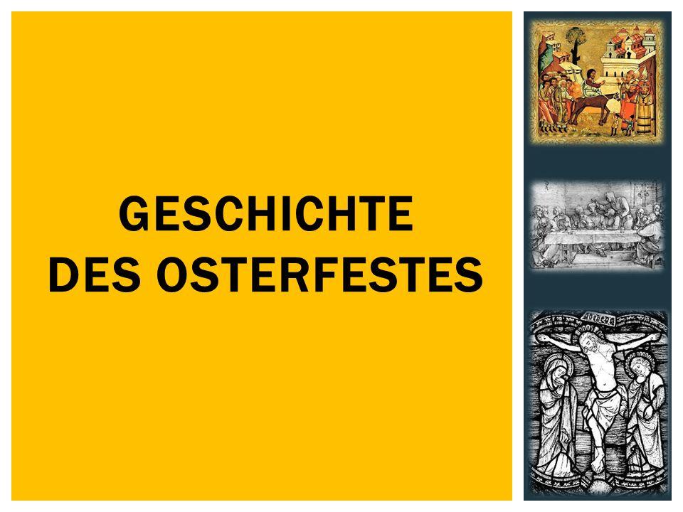 GESCHICHTE DES OSTERFESTES